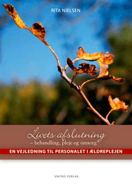 Livets afslutning - behandling, pleje og omsorg